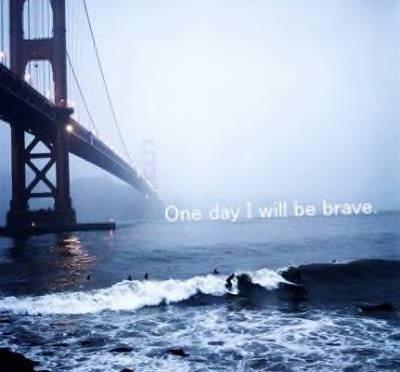 OnedayIwillbebrave